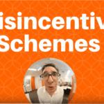 disencentive schemes