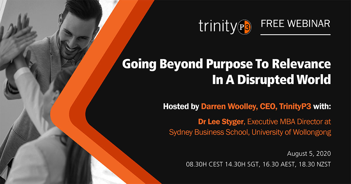 Going beyond purpose to relevance in a disrupted world